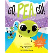 Go, Pea, Go! by Moshier, Joe; Sonnenburg, Chris, 9780762456789