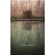 Water and What We Know by Babine, Karen, 9780816696789