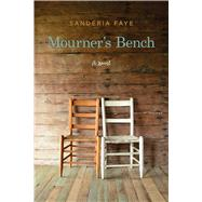 Mourner's Bench by Faye, Sanderia, 9781557286789