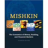 The Economics of Money, Banking and Financial Markets by Mishkin, Frederic S., 9780133836790