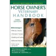 Horse Owner's Veterinary Handbook by Gore, Thomas; Gore, Paula; Giffin, James M., 9780470126790