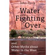 Water Is for Fighting over by Fleck, John, 9781610916790