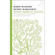 Iremos todos al parafso by Balmary, Marie; Marguerat, Daniel, 9788492416790