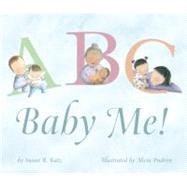 ABC, Baby Me! by Katz, Susan B., 9780375866791