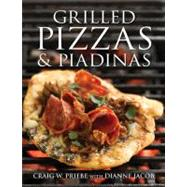 Grilled Pizzas & Piadinas by Priebe, Craig ; Jacob, Dianne, 9780756636791