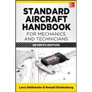 Standard Aircraft Handbook for Mechanics and Technicians, Seventh Edition by Reithmaier, Larry; Sterkenburg, Ron, 9780071826792