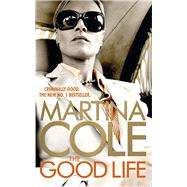 The Good Life by Cole, Martina, 9781472226792