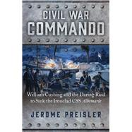 Civil War Commando by Preisler, Jerome, 9781621576792