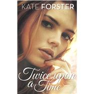 Twice upon a Time by Forster, Kate, 9781742976792