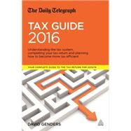 The Daily Telegraph Tax Guide 2016 by Genders, David, 9780749476793