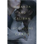 Miranda and Caliban by Carey, Jacqueline, 9780765386793
