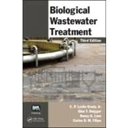 Biological Wastewater Treatment, Third Edition by Grady, Jr.; C. P. Leslie, 9780849396793