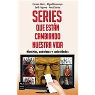 Series que est�n cambiando nuestra vida by Abarca, Carmen; Casamayor, Miguel; Falguera, Jordi; Sarrias, Merc�, 9788415256793