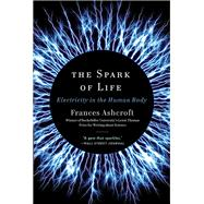 The Spark of Life by Ashcroft, Frances; Mahon, Ronan, 9780393346794