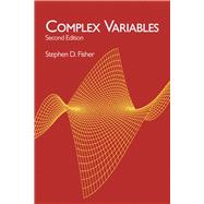 Complex Variables Second Edition by Fisher, Stephen D., 9780486406794