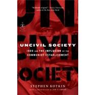 Uncivil Society by KOTKIN, STEPHENGROSS, JAN, 9780812966794