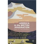 America in the British Imagination 1945 to the Present by Lyons, John F., 9781137376794