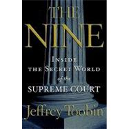 The Nine by TOOBIN, JEFFREY, 9781400096794