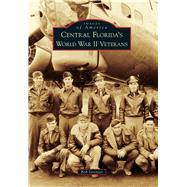 Central Florida's World War II Veterans by Grenier, Bob, 9781467116794