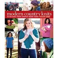 Modern Country Knits 30 Designs from Juniper Moon Farm by Gibbs, Susan, 9781936096794