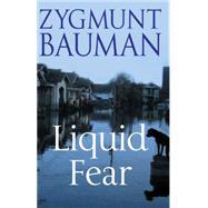 Liquid Fear by Bauman, Zygmunt, 9780745636795