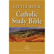Little Rock Catholic Study Bible: New American Bible by Upchurch, Catherine; Nowell, Irene; Witherup, Ronald D.; Elsbernd, Mary (CON); Hoppe, Leslie (CON), 9780814626795