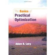 The Basics of Practical Optimization by Levy, Adam B., 9780898716795