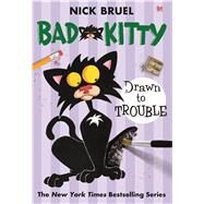 Bad Kitty Drawn to Trouble by Bruel, Nick, 9781250056795