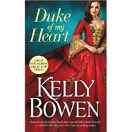 Duke of My Heart by Bowen, Kelly, 9781455536795