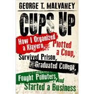 Cups Up by Malvaney, George T., 9781496816795
