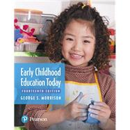 Early Childhood Education Today, with REVEL -- Access Card Package by Morrison, George S., 9780134486796