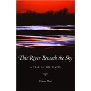 This River Beneath the Sky by Pfost, Doreen, 9780803276796