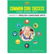 Barron's Common Core Success Grade 6 English Language Arts by Hennessey, Erinn, 9781438006796