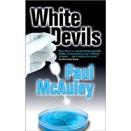 White Devils by McAuley, Paul, 9780765346797