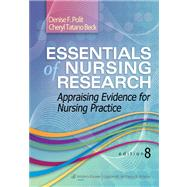 Essentials of Nursing Research Appraising Evidence for Nursing Practice by Polit, Denise F.; Beck, Cheryl Tatano, 9781451176797
