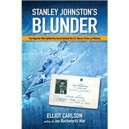 Stanley Johnston's Blunder by Carlson, Elliot, 9781591146797
