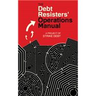 The Debt Resister's Operations Manual by Strike Debt, 9781604866797