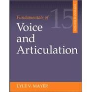 Fundamentals of Voice and Articulation by Mayer, Lyle, 9780078036798