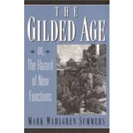 The Gilded Age Or the Hazard of New Functions