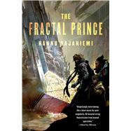 The Fractal Prince by Rajaniemi, Hannu, 9780765336798