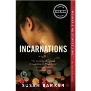 The Incarnations A Novel by Barker, Susan, 9781501106798