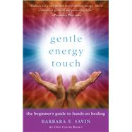 Gentle Energy Touch by Savin, Barbara E., 9781573246798