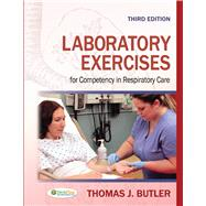 Laboratory Exercises for Competency in Respiratory Care by Butler, Thomas J., 9780803626799