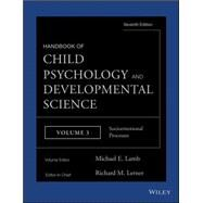 Handbook of Child Psychology and Developmental Science, Socioemotional Processes by Lerner, Richard M.; Lamb, Michael E., 9781118136799