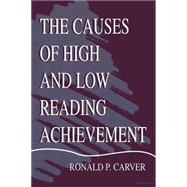 The Causes of High and Low Reading Achievement by Carver,Ronald P., 9781138866799
