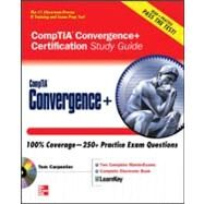 CompTIA Convergence+ Certification Study Guide by CARPENTER, 9780071596800