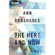 The Here and Now by BRASHARES, ANN, 9780385736800
