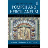 Pompeii and Herculaneum: A Sourcebook by Cooley; Alison, 9780415666800
