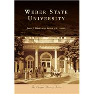 Weber State University by Weeks, Jamie J.; Harris, Kandice N., 9781467116800