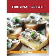 Original Greats: Delicious Original Recipes, the Top 96 Original Recipes by Franks, Jo, 9781486476800